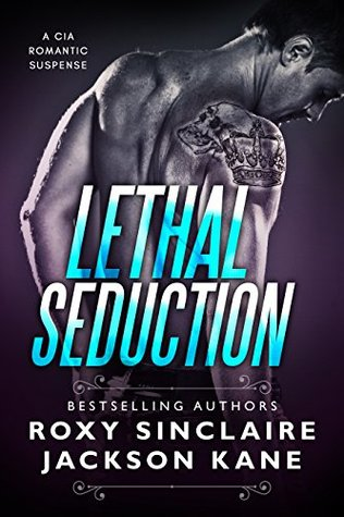 Lethal Seduction (CIA Agents #1)
