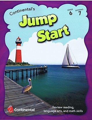 Jump Start - Review Reading, Language Arts, and Math Skills Grade 6 Entering 7