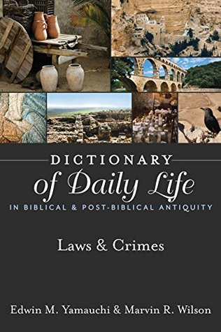 Dictionary of Daily Life in Biblical & Post-Biblical Antiquity: Laws & Crimes