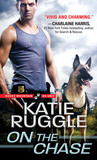 On the Chase (Rocky Mountain K9 Unit, #2)