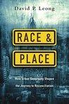 Race & Place by David P. Leong