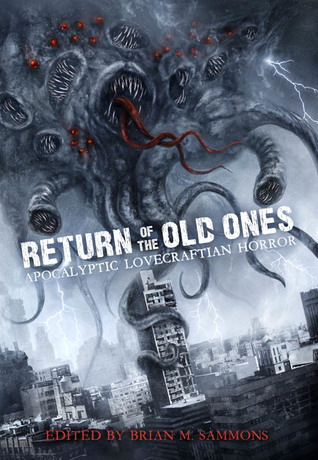 Return of the Old Ones Apocalyptic Lovecraftian Horror