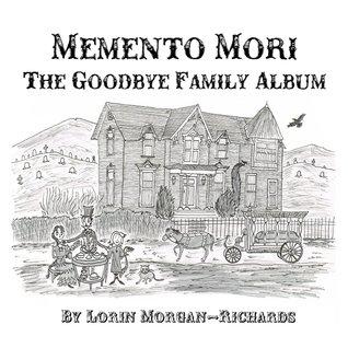 Memento Mori: The Goodbye Family Album