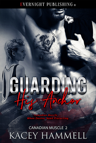 Guarding His Anchor (Canadian Muscle #2)