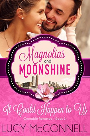 It Could Happen to Us: Quotable Romance (Magnolias and Moonshine #8)