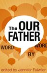The Our Father Word By Word