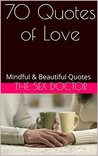 70 Quotes of Love: Mindful & Beautiful Quotes