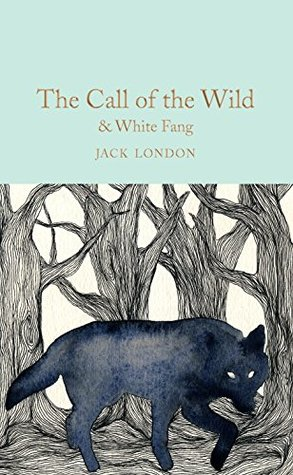The Call of the Wild & White Fang (Macmillan Collector's Library Book 132)