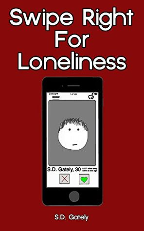 Swipe Right For Loneliness