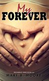 My Forever by Mary B.  Moore