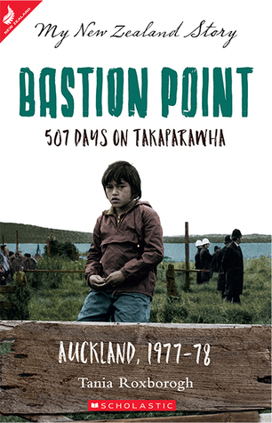 Bastion Point: 507 Days on Takaparawha (My NZ Story)