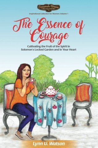 The Essence of Courage by Lynn U. Watson