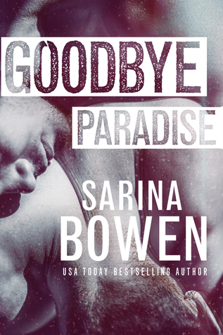 Book Review: Goodbye Paradise (Hello Goodbye #1) by Sarina Bowen