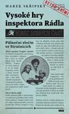 Vysoké hry inspektora Rádla by Marek Skřipský