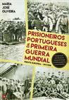 Prisioneiros Portugueses da Primeira Guerra Mundial : frente europeia, 1917/1918
