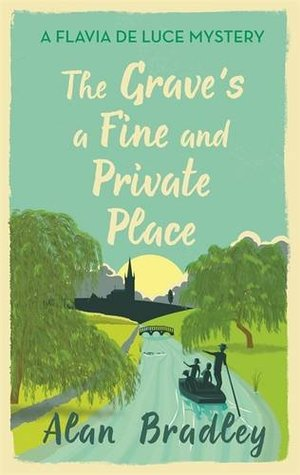 The Grave's a Fine and Private Place (Flavia de Luce, #9)