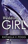 Wedding Girl by Raffaella V. Poggi