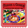 ¡Todos a Comer! A Mexican Alphabet Book