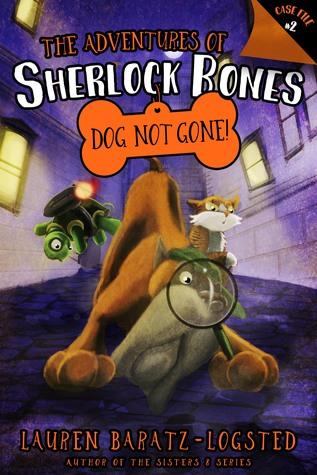 Dog Not Gone! (The Adventures of Sherlock Bones #2)
