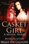 Casket Girl: A Mystic Novel