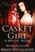 Casket Girl: A Mystic Novel