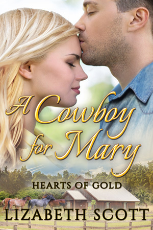 A Cowboy for Mary (Hearts of Gold, #3)