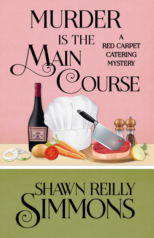 Murder is the Main Course (A Red Carpet Catering Mystery #4)