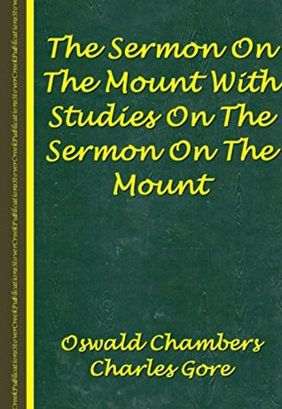 The Sermon On The Mount With Studies On The Sermon On The Mount
