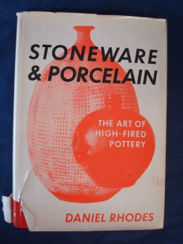 Stoneware & Porcelain - The Art Of High-Fired Pottery