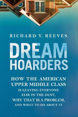 Dream Hoarders by Richard V. Reeves