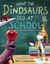 What the Dinosaurs Did at School Another Messy Adventure by Refe Tuma