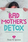 Bad Mother's Detox