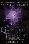 Within the Garden of Twilight by Sarah M. Cradit