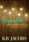 Desperately Unprepared (Naked Brews, .5)