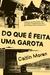 Do que É Feita Uma Garota by Caitlin Moran