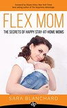 Flex Mom by Sara Blanchard