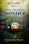 Two Hearts Asunder by Ingrid Seymour