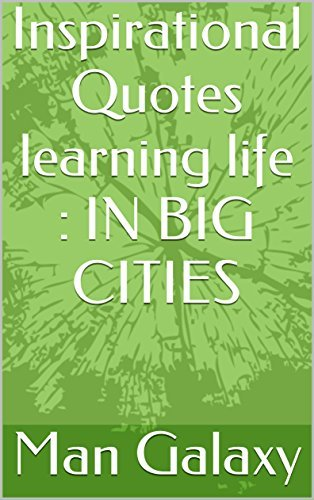 Inspirational Quotes learning life : IN BIG CITIES (v Book 1)