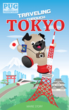 Traveling Through Tokyo (Pug with a Passport, #2)
