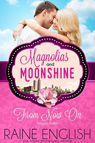 From Now On: Atlanta Belles (A Magnolias and Moonshine Novella Book 14)