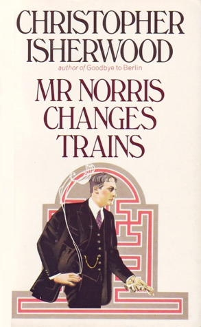 Mr Norris Changes Trains by Christopher Isherwood