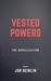 Vested Powers: The Noveliza...