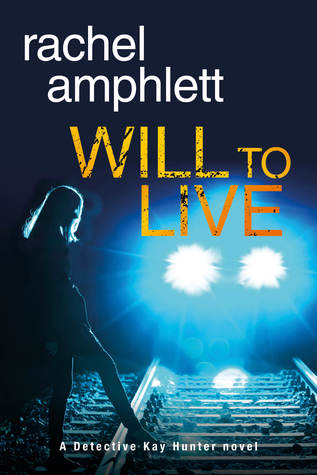 Will to Live (Detective Kay Hunter, #2)