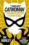 The Many Lives of Catwoman by Tim Hanley