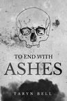 To End with Ashes