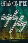 Triple Play (Play, Prequel)