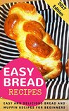Easy Bread Recipes by Connor Henderson