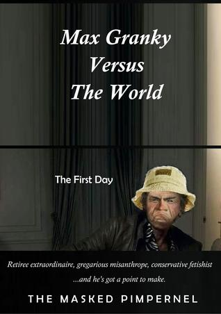 Max Granky Versus The World: The First Day