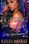 Fighting for Our Love 2 by Kelly Marie