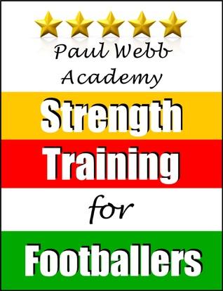 Paul Webb Academy: Strength Training for Footballers [Football | Soccer Series]